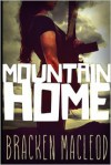 Mountain Home - Bracken MacLeod, James Daley Daley