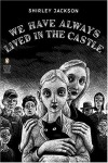 We Have Always Lived in the Castle - Shirley Jackson, Thomas Ott, Jonathan Lethem
