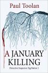 A January Killing: Detective Inspector Zig Batten 2 - Paul Toolan