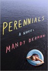 Perennials: A Novel - Mandy Berman