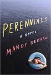 Perennials: A Novel - Mandy Berman