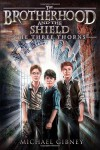 The Three Thorns (The Brotherhood and the Shield) - Michael Gibney