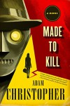 Made to Kill: A Novel (L.A. Trilogy) - Adam Christopher
