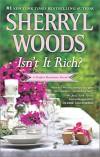 Isn't It Rich? (Perfect Destinies) - Sherryl Woods