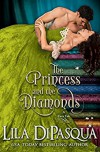 The Princess and the Diamonds (Fiery Tales Book 9) - Lila DiPasqua