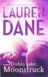 Diablo Lake: Moonstruck - Lauren Dane