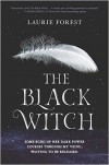 The Black Witch - Laurie Forest