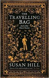 The Travelling Bag: And Other Ghostly Stories - Susan Hill