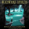 Wayward Spirits: A Prelude to The Dawning of Power (Godsland Series: Prequel) - Chris Snelgrove, Brian Rathbone