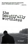 The Beautifully Worthless - Ali Liebegott