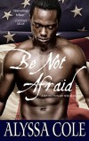 Be Not Afraid - Alyssa Cole