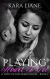 Playing Heart to Get: (A Tryst of Fate Series Novel - Book 1) - Kara Liane