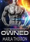 Alien Romance: The Barbarian's Owned: Scifi Alien Abduction Romance (Alien Romance, Alien Invasion Romance, BBW) (Celestial Mates Book 1) - Marla Therron