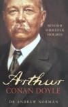 Arthur Conan Doyle: Beyond Sherlock Holmes - Andrew Norman