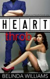 Heartthrob (Hollywood Hearts, #1) - Belinda  Williams