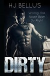 DIRTY: The Reckless Series, Book #1 (The Reckless Crew) - HJ Bellus, Designs by Dana, Kellie Montgomery, Furious Fotog