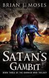 Satan's Gambit - Brian J. Moses