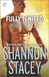 Fully Ignited (Boston Fire) by Stacey, Shannon(February 23, 2016) Mass Market Paperback - Shannon Stacey