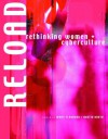 Reload: Rethinking Women + Cyberculture -