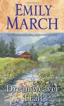By Emily March Dreamweaver Trail: An Eternity Springs Novel - Emily March