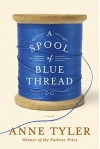 A Spool of Blue Thread: A novel - Anne Tyler