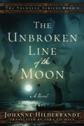 The Unbroken Line of the Moon (The Valhalla Series) - Tara F. Chace,Johanne Hildebrandt