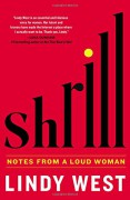 Shrill: Notes from a Loud Woman - Lindy West