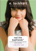 Real Live Boyfriends: Yes. Boyfriends, Plural. If My Life Weren't Complicated, I Wouldn't Be Ruby Oliver - E. Lockhart