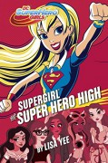 Supergirl at Super Hero High (DC Super Hero Girls) - Lisa Yee,Random House