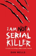 I Am Not A Serial Killer - Dan Wells