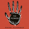The Power - Naomi Alderman,Naomi Alderman,Adjoa Andoh,Thomas Judd,Emma Fenney,Phil Nightingale,Audible Studios