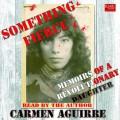 Something Fierce: Memoirs of a Revolutionary Daughter - Carmen Aguirre