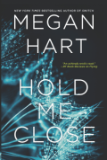 Hold Me Close - Megan Hart