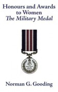 Honours and Awards to Women: The Military Medal - Norman G Gooding