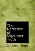 The Narrative of Sojourner Truth - Sojourner Truth,Olive Gilbert