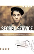 Secret Service: Untold Stories of Lesbians in the Military - Zsa Zsa Gershick