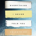 Everything I Never Told You - Celeste Ng,Cassandra Campbell