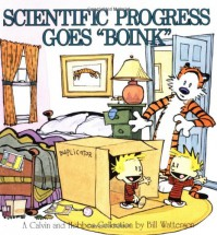 "Calvin and Hobbes: Scientific Progress Goes ""Boink"" - Bill Watterson"