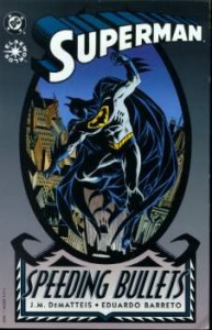 Superman: Speeding Bullets - J.M. DeMatteis, Eduardo Baretto