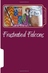 Frustrated Falcons: The Three Children of Edmund of Langley - Mr Brian Wainwright BA (Ho