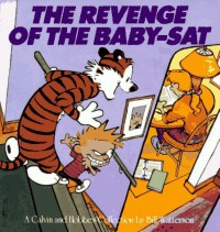 The Revenge of the Baby-Sat: A Calvin and Hobbes Collection - Bill Watterson