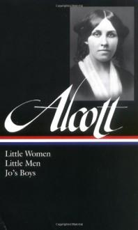 Little Women, Little Men, Jo's Boys - Louisa May Alcott, Elaine Showalter