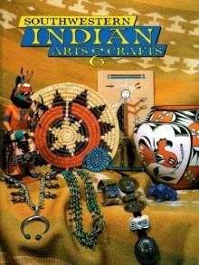 Southwestern Indian Arts & Crafts - Tom Bahti, Mark Bahti