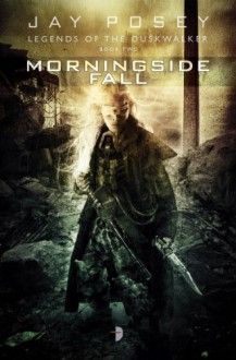 Morningside Fall (Duskwalker Cycle) - Jay Posey
