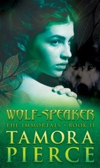 Wolf-Speaker (Immortals #2) - Tamora Pierce
