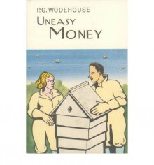 Uneasy Money - P. G. Wodehouse