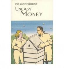 Uneasy Money - P. G. Wodehouse
