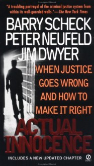 Actual Innocence - Barry Scheck, Jim Dwyer, Peter Neufeld
