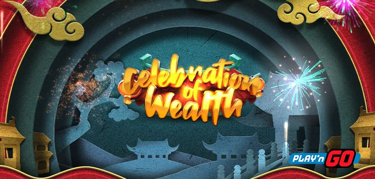 Celebration of Wealth – Play n GO