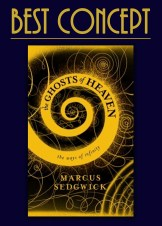 The Best Concept goes to The Ghosts of Heaven by Marcus Sedgwick for being mind blowingly brilliant.